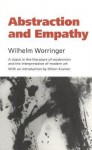 Abstraction and Empathy: A Contribution to the Psychology of Style (Elephant Paperbacks) - Wilhelm Worringer, Michael Bullock, Hilton Kramer