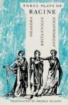 Three Plays: Phaedra / Brittanicus / Andromache - Jean Racine, George Dillon