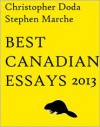 Best Canadian Essays 2013 - Christopher Doda, Stephen Marche