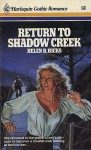 Return To Shadow Creek - Helen B. Hicks