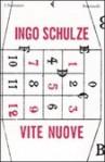 Vite nuove : la giovinezza di Enrico Turmer in lettere e in prosa - Ingo Schulze, Fabrizio Cambi