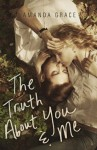The Truth About You & Me - Amanda Grace