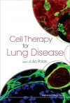 Cell Therapy for Lung Disease - Julia M. Polak