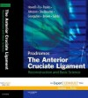 The Anterior Cruciate Ligament: Reconstruction and Basic Science - Chadwick Prodromos, Charles Brown, Freddie H Fu, Anastasios D Georgoulis, Alberto Gobbi, Stephen M Howell, Don Johnson, Lonnie E Paulos, K Donald Shelbourne