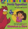 Dora's Opposites/Opuestos de Dora: In English and Spanish!/En Ingles y en Espanol! (Dora the Explorer) - Phoebe Beinstein, Robert Roper