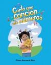 Canta una Cancion de Numeros = Sing a Numbers Song - Dona Herweck Rice