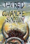 Comanche Sundown: A Novel - Jan Reid