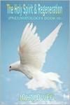John Owen on The Holy Spirit - The Spirit and Regeneration (Book III of Pneumatologia) (Pneumatologia) - John Owen