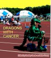 Dragons With Cancer - Mike Young, Bradley Sands, Sam Pink, Gina Ranalli, Sean Kilpatrick, Andersen Prunty, Rhys Hughes, Kevin L. Donihe, Blake Butler, Ray Fracalossy, Ofelia Hunt, Avital Gad Cykman