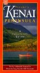 Alaska's Kenai Peninsula: A Traveler's Guide - Andromeda Romano-Lax, Bill Sherwonit, Greg Daniels