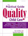 The Practical Guide to Quality Child Care - Pam Schiller, Patricia Carter Dyke