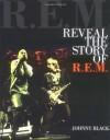 Reveal: The Story of R.E.M. (Book) - Johnny Black