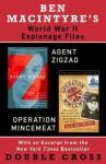 Ben Macintyre's World War II Espionage Files: Agent Zigzag, Operation Mincemeat - Ben Macintyre