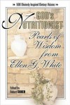 God's Nutritionist: Pearls of Wisdom from Ellen G. White - Ellen G. White, Robert Cohen