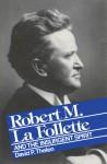 Robert M. La Follette and the Insurgent Spirit - David P. Thelen, Oscar Handlin