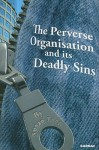 The Perverse Organisation and Its Deadly Sins - Susan Long