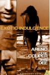 Exotic Indulgence - Vivian Arend, Lexxie Couper, Jess Dee