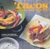 Tacos, Burritos and Quesadillas - Laura Washburn, Isobel Wield