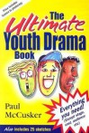 The Ultimate Youth Drama Book - Paul McCusker