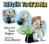 Better Together - Sheryl Shapiro, Simon Shapiro, Dusan Petricic