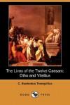 Otho and Vitellius: The Lives of the Twelve Caesars - Suetonius