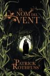 El Nom del Vent (Crònica de l'Assassí de Reis: primer dia) - Patrick Rothfuss, Neus Nueno
