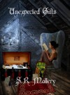 Unexpected Gifts - S.R. Mallery
