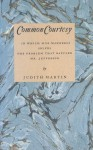 Common Courtesy: In Which Miss Manners Solves the Problem That Baffled Mr. Jefferson - Judith Martin