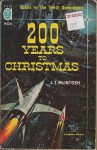 200 Years to Christmas/Rebels of the Red Planet - J.T. McIntosh, James Murdoch MacGregor, Charles L. Fontenay