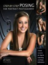 Step-By-Step Posing for Portrait Photography: Simple Lessons for Quick Learning and Reference - Jeff Smith