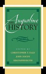 Augustine and History - Christopher Daly, John Doody, Kim Paffenroth