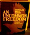 AN Uncommon Freedom - Charles Paul Conn
