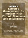 ACSM's Exercise Management for Persons With Chronic Diseases & Disabilities - American College of Sports Medicine