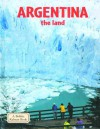 Argentina the Land - Bobbie Kalman, Greg Nickles