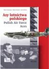 Asy Lotnictwa polskiego - Robert Gretzyngier, Wojtek Matusiak, Józef Zieliński