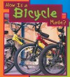 How Is a Bicycle Made? - Angela Royston