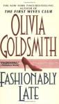Fashionably Late - Olivia Goldsmith