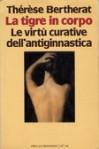 La tigre in corpo - Thérèse Bertherat, Leonella Prato Caruso