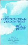 The Constitutional Foundations of World Peace (Suny Series, Global Conflict and Peace Education) - Richard A. Falk, Robert C. Johansen