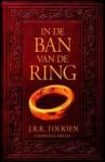 In de ban van de ring: Complete editie - J.R.R. Tolkien, Max Schuchart