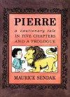 Pierre Board Book: A Cautionary Tale in Five Chapters and a Prologue - Maurice Sendak