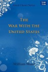 The War with the United States - William Wood