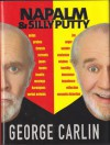 Napalm and Silly Putty (Other Format) - George Carlin