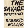 Los detectives salvajes (Vintage Espanol) - Roberto Bolaño