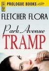 Park Avenue Tramp (Prologue Books) - Fletcher Flora