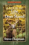A Look at Life from a Deer Stand Study Guide - Steve Chapman