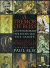 Tremor Of Bliss: Contemporary Writers on the Saints - Paul Elie