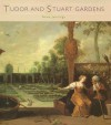 Tudor And Stuart Gardens (Historic Gardens) (Historic Gardens) - Anne Jennings