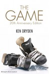 The Game 20th Anniversary Edition - Ken Dryden