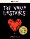 The Vamp Upstairs - Megan Hussey